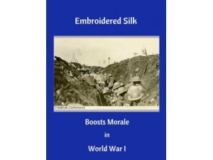 2018 - Embroidered Silk Boosts Morale in World War I