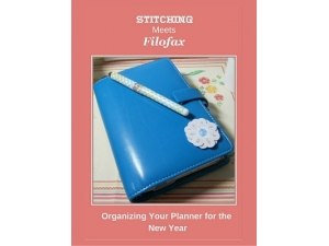2016 - Stitching Meets Filofax - Organizing Your Planner for the New Year