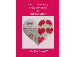2017- Need A Quick, Easy Cross Stitch Idea for Valentine's Day?  Got You Covered!