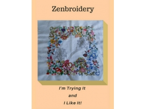 2017 -  Zenbroidery - I Am Trying It and I Like It