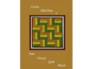 2016 - Cross Stitching A Rail Fence Quilt Block