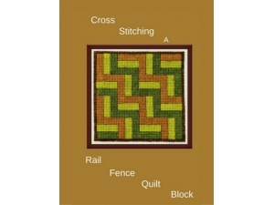 2016 - Cross Stitching A Rail Fence Quilt Block