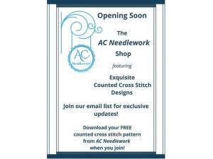 2016 - AC Needlework Design Shop Opening Soon